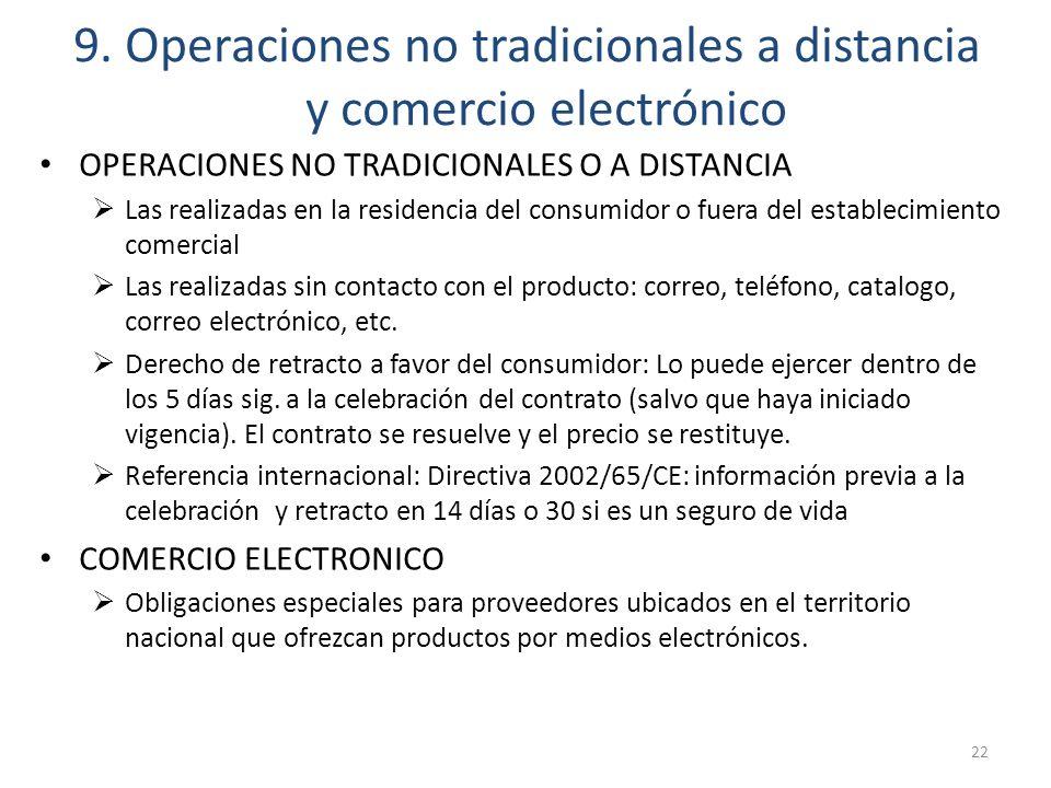 9. Operaciones no tradicionales a distancia y comercio electrónico OPERACIONES NO TRADICIONALES O A DISTANCIA Las realizadas en la residencia del cons