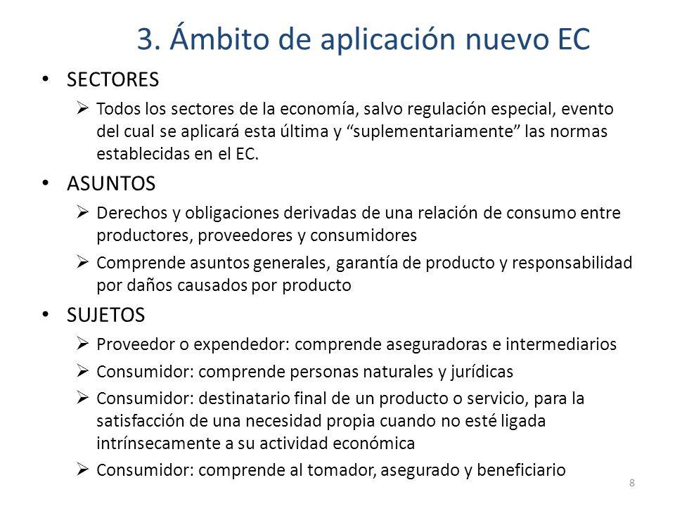 3. Ámbito de aplicación nuevo EC SECTORES Todos los sectores de la economía, salvo regulación especial, evento del cual se aplicará esta última y supl