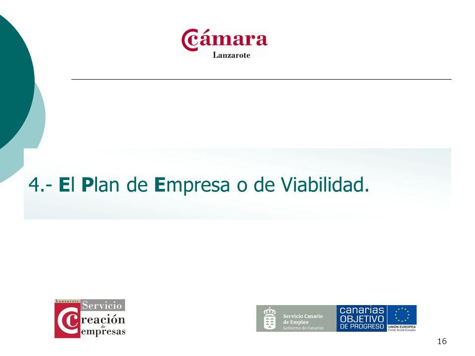 16 4.- El Plan de Empresa o de Viabilidad.