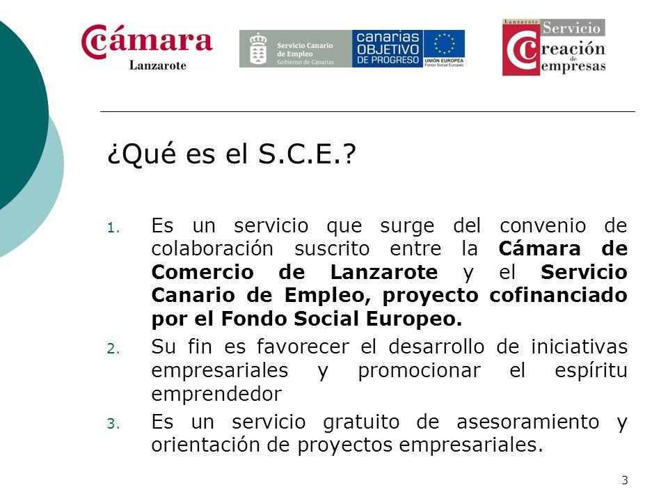 3 ¿Qué es el S.C.E.? 1. Es un servicio que surge del convenio de colaboración suscrito entre la Cámara de Comercio de Lanzarote y el Servicio Canario