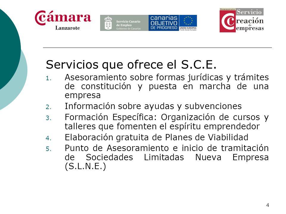 4 Servicios que ofrece el S.C.E. 1. Asesoramiento sobre formas jurídicas y trámites de constitución y puesta en marcha de una empresa 2. Información s