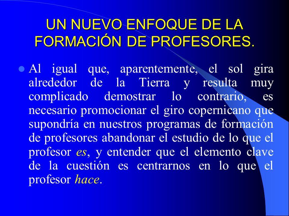 UN NUEVO ENFOQUE DE LA FORMACIÓN DE PROFESORES.