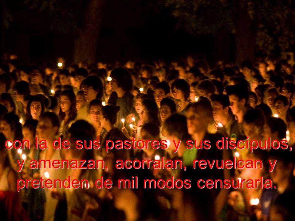 Y la segunda, que no debemos asustarnos si los escribas de ahora y los diablos de siempre, se enfadan con la Palabra de Jesucristo,