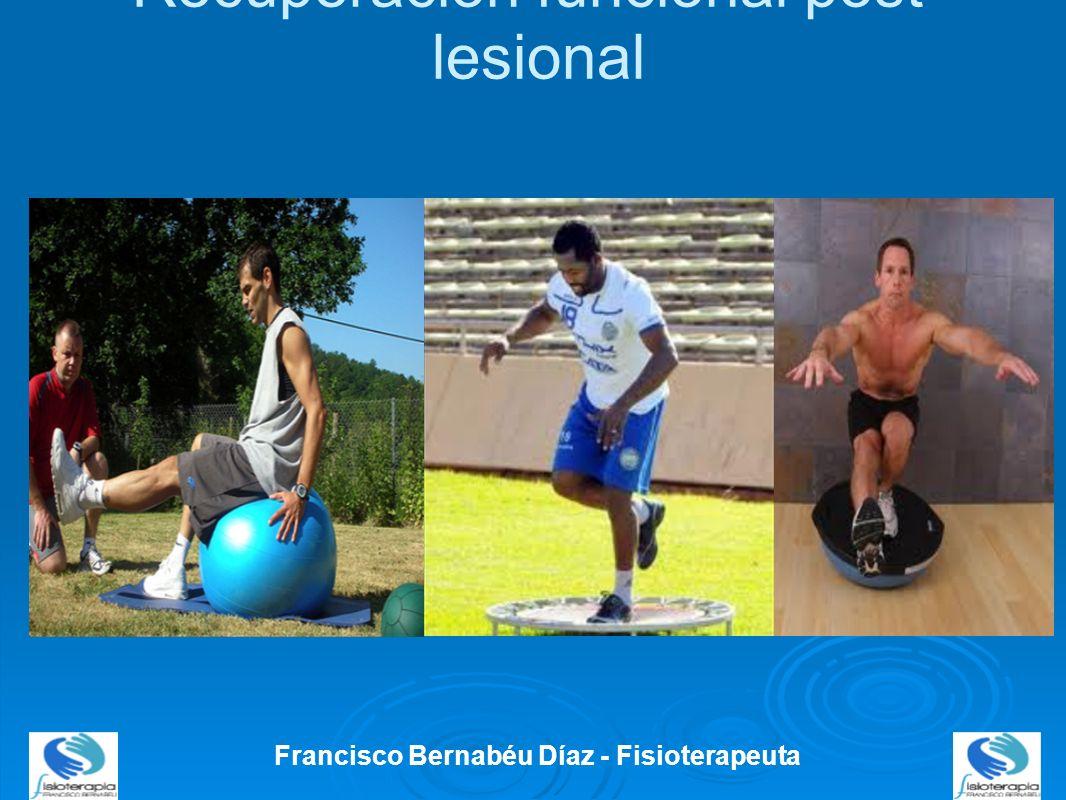 Recuperación funcional post- lesional Francisco Bernabéu Díaz - Fisioterapeuta
