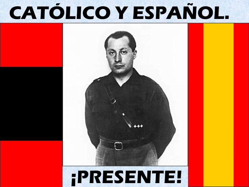 CATÓLICO Y ESPAÑOL. ¡PRESENTE!