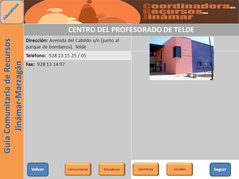 CENTRO DEL PROFESORADO DE TELDE Dirección: Avenida del Cabildo s/n (junto al parque de bomberos). Telde Teléfono: 928 13 15 25 / 05 Fax: 928 13 14 97