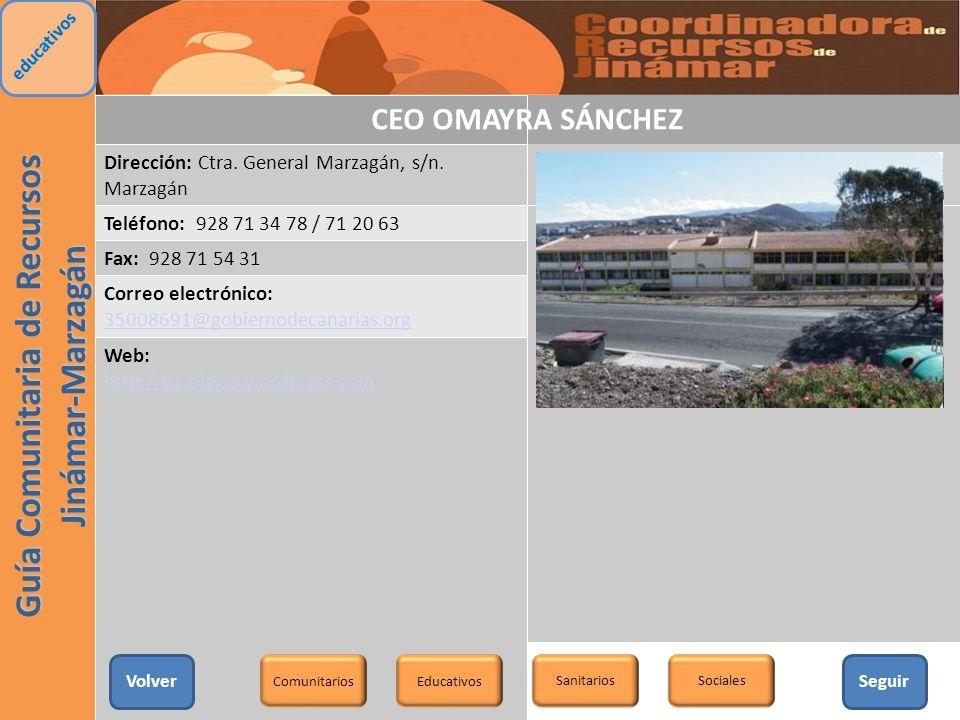 CEO OMAYRA SÁNCHEZ Dirección: Ctra. General Marzagán, s/n. Marzagán Teléfono: 928 71 34 78 / 71 20 63 Fax: 928 71 54 31 Correo electrónico: 35008691@g
