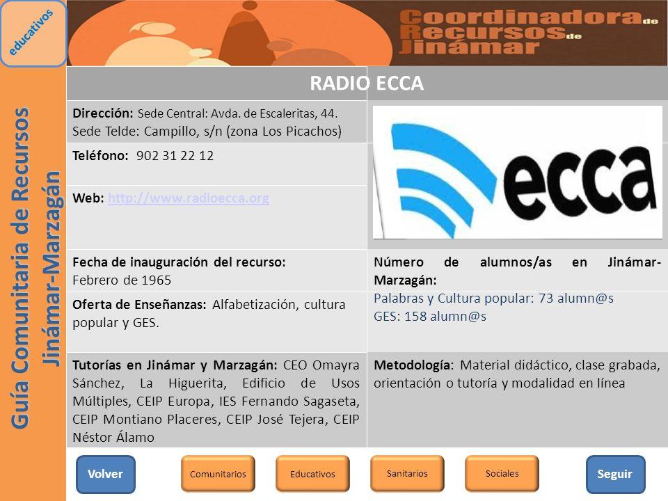 RADIO ECCA Dirección: Sede Central: Avda. de Escaleritas, 44. Sede Telde: Campillo, s/n (zona Los Picachos) Teléfono: 902 31 22 12 Web: http://www.rad