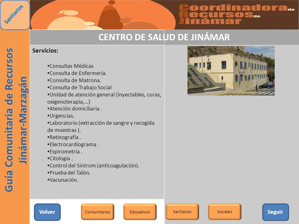 CENTRO DE SALUD DE JINÁMAR Servicios: Consultas Médicas Consulta de Enfermería. Consulta de Matrona. Consulta de Trabajo Social Unidad de atención gen