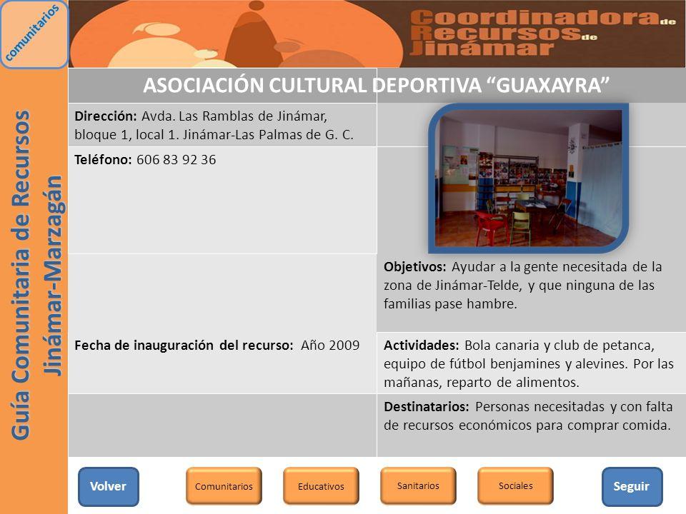 ASOCIACIÓN CULTURAL DEPORTIVA GUAXAYRA Dirección: Avda. Las Ramblas de Jinámar, bloque 1, local 1. Jinámar-Las Palmas de G. C. Teléfono: 606 83 92 36