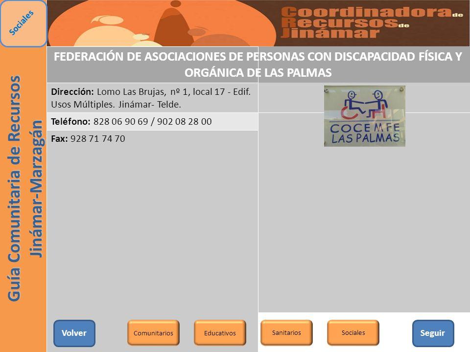 FEDERACIÓN DE ASOCIACIONES DE PERSONAS CON DISCAPACIDAD FÍSICA Y ORGÁNICA DE LAS PALMAS Dirección: Lomo Las Brujas, nº 1, local 17 - Edif. Usos Múltip