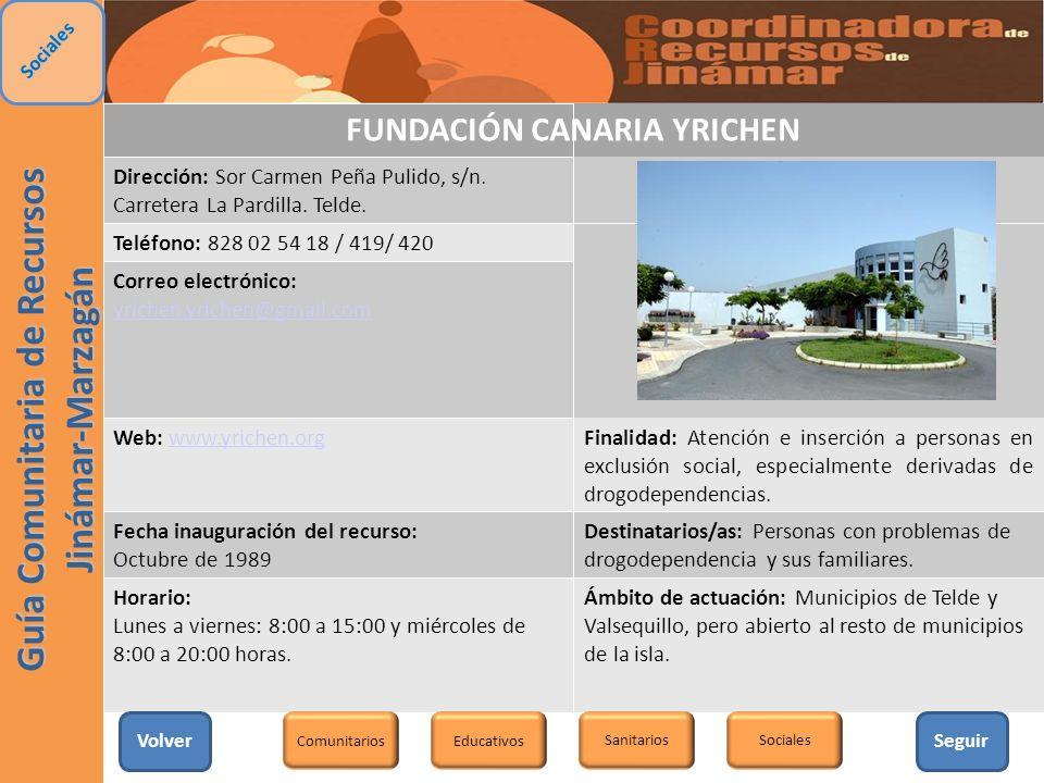 FUNDACIÓN CANARIA YRICHEN Dirección: Sor Carmen Peña Pulido, s/n. Carretera La Pardilla. Telde. Teléfono: 828 02 54 18 / 419/ 420 Correo electrónico: