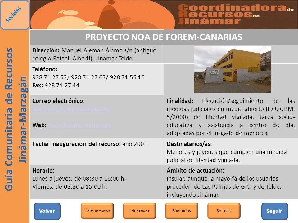 PROYECTO NOA DE FOREM-CANARIAS Dirección: Manuel Alemán Álamo s/n (antiguo colegio Rafael Alberti), Jinámar-Telde Teléfono: 928 71 27 53/ 928 71 27 63