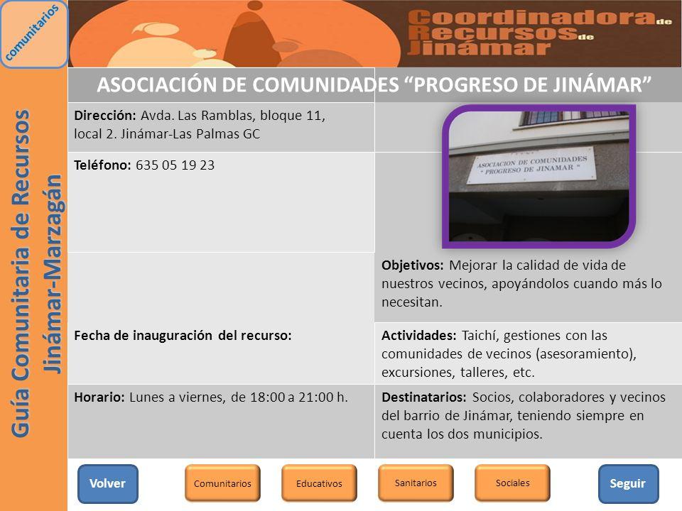 ASOCIACIÓN DE COMUNIDADES PROGRESO DE JINÁMAR Dirección: Avda. Las Ramblas, bloque 11, local 2. Jinámar-Las Palmas GC Teléfono: 635 05 19 23 Objetivos