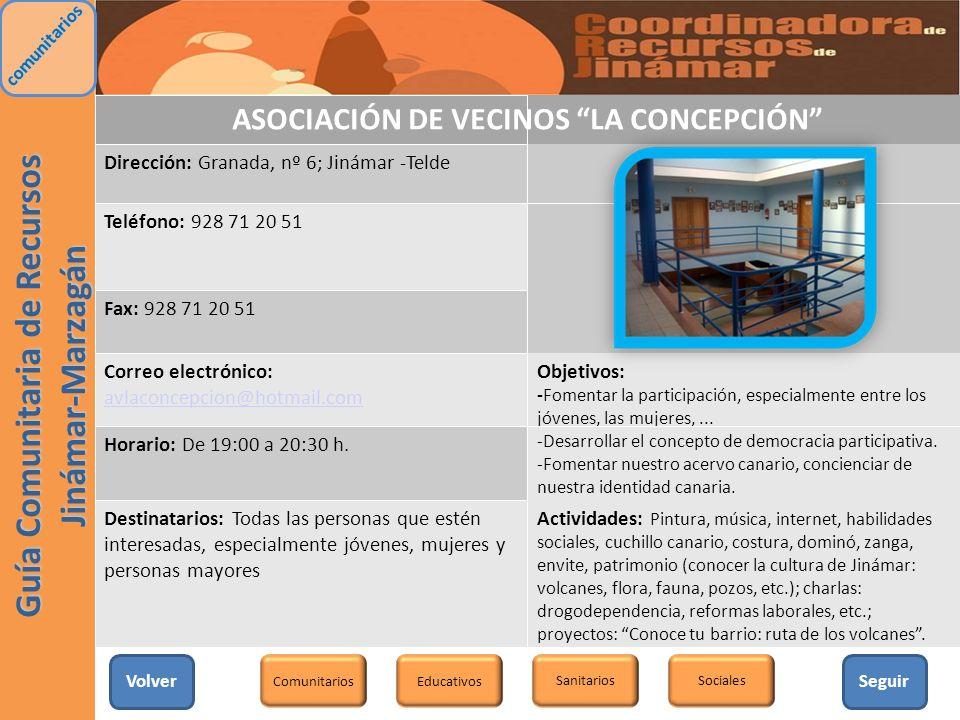 ASOCIACIÓN DE VECINOS LA CONCEPCIÓN Dirección: Granada, nº 6; Jinámar -Telde Teléfono: 928 71 20 51 Fax: 928 71 20 51 Correo electrónico: avlaconcepci