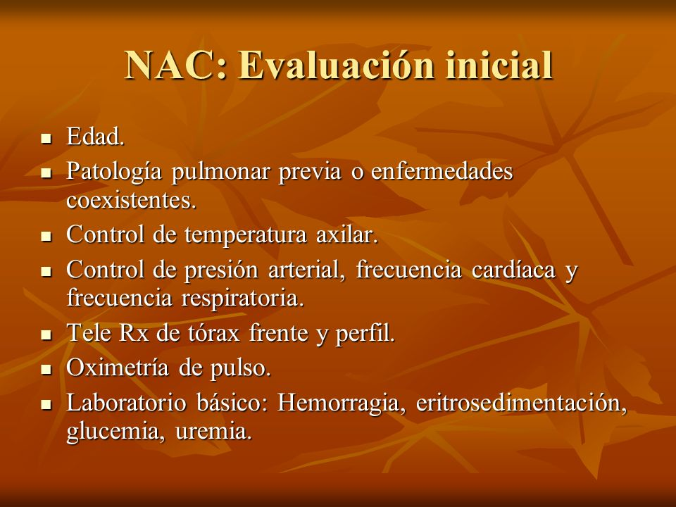 NAC: Evaluación inicial Edad. Edad. Patología pulmonar previa o enfermedades coexistentes. Patología pulmonar previa o enfermedades coexistentes. Cont