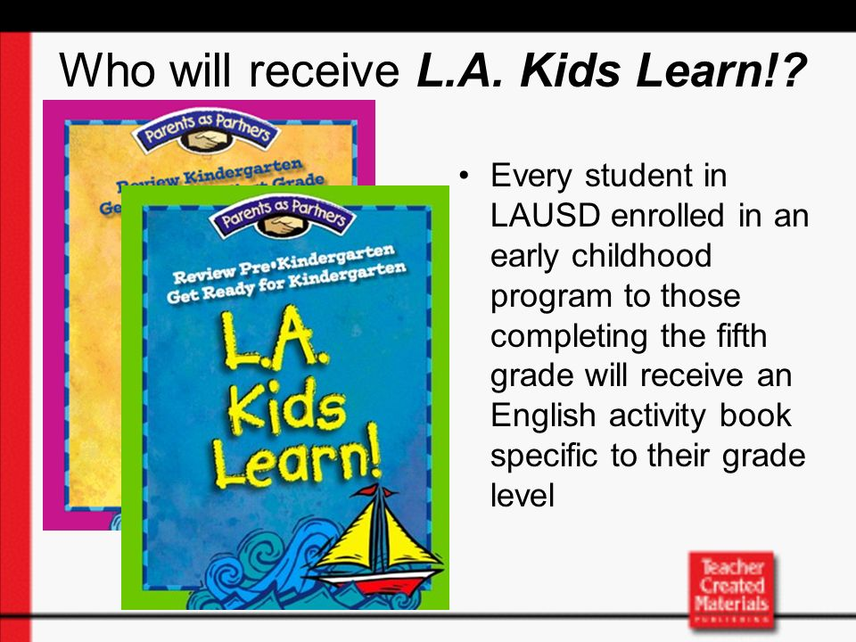 Who will receive L.A. Kids Learn!.