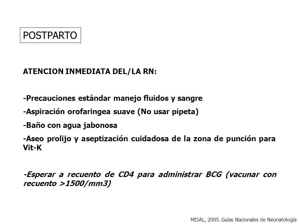 POSTPARTO ATENCION INMEDIATA DEL/LA RN: -Precauciones estándar manejo fluidos y sangre -Aspiración orofaringea suave (No usar pipeta) -Baño con agua j