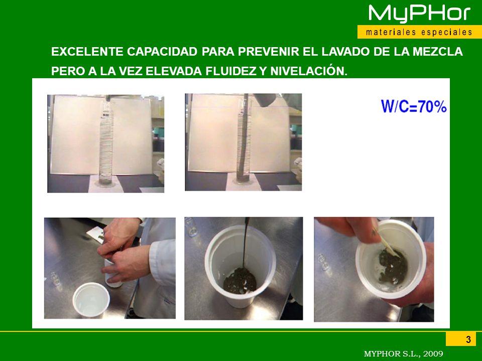 MYPHOR S.L., 2009 3 EXCELENTE CAPACIDAD PARA PREVENIR EL LAVADO DE LA MEZCLA PERO A LA VEZ ELEVADA FLUIDEZ Y NIVELACIÓN.