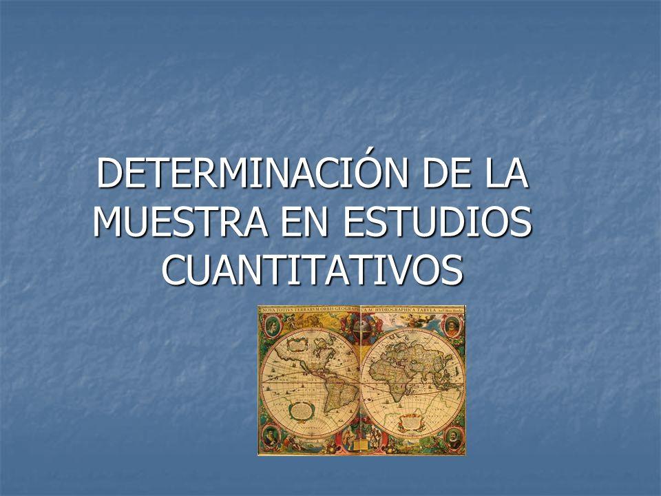 DETERMINACIÓN DE LA MUESTRA EN ESTUDIOS CUANTITATIVOS