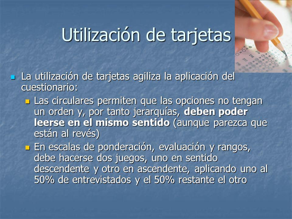 Utilización de tarjetas La utilización de tarjetas agiliza la aplicación del cuestionario: La utilización de tarjetas agiliza la aplicación del cuesti