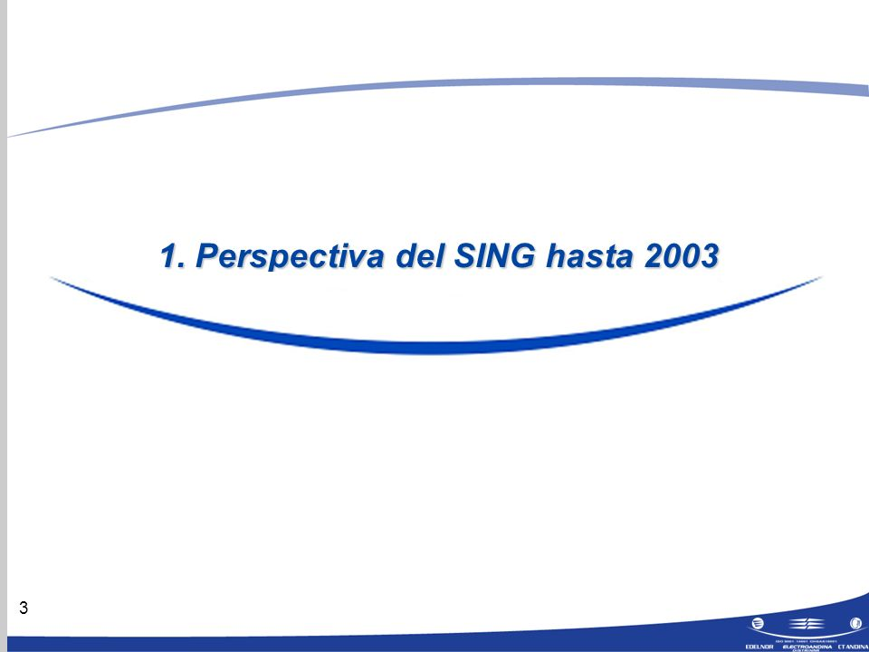 3 1. Perspectiva del SING hasta 2003