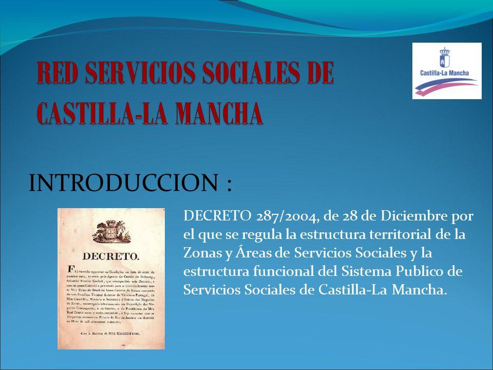 DECRETO 287/2004, de 28 de Diciembre por el que se regula la estructura territorial de la Zonas y Áreas de Servicios Sociales y la estructura funciona