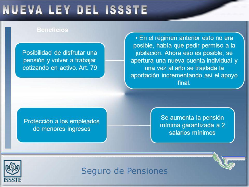 Régimen de cuentas individuales Requisitos para disfrutar del nuevo seguro de pensión: Sin requisito de edad, a partir de que el monto acumulado alcan