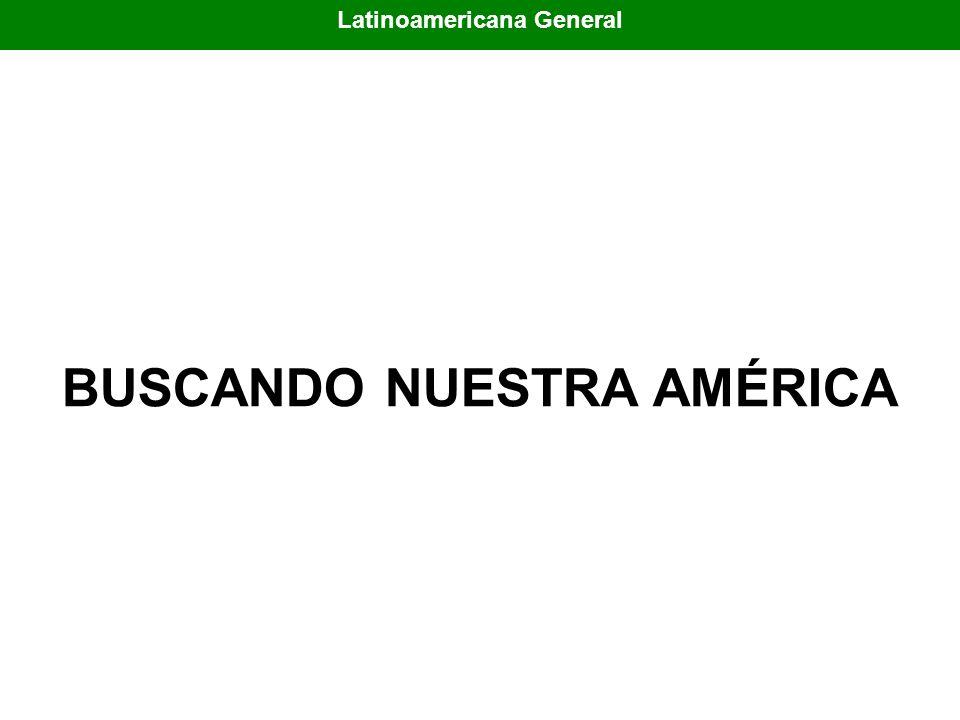 BUSCANDO NUESTRA AMÉRICA Latinoamericana General