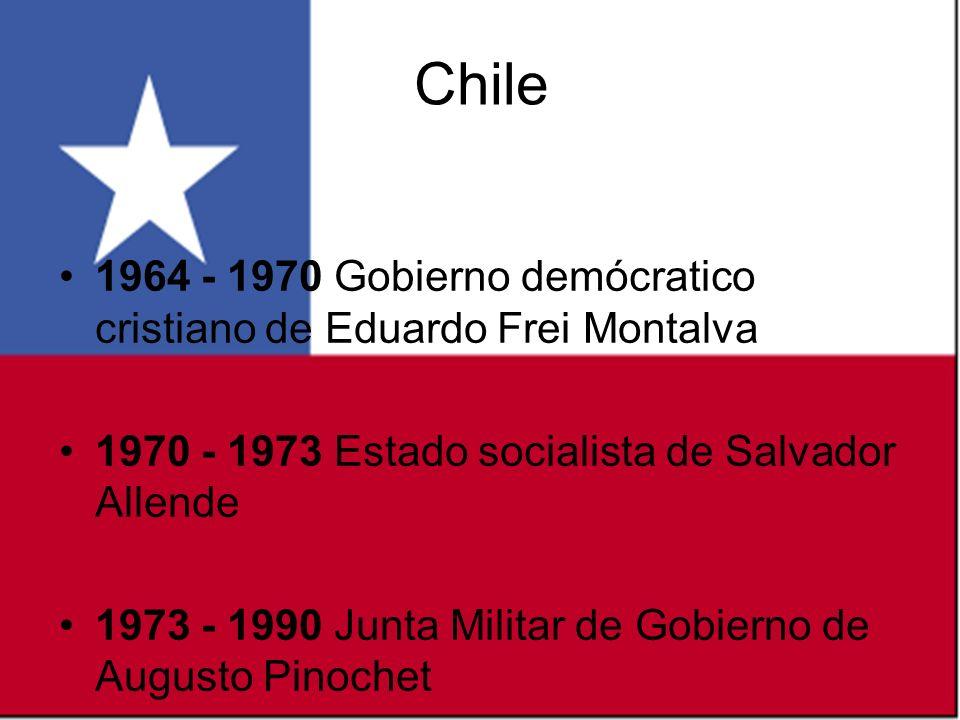 1964 - 1970 Gobierno demócratico cristiano de Eduardo Frei Montalva 1970 - 1973 Estado socialista de Salvador Allende 1973 - 1990 Junta Militar de Gob