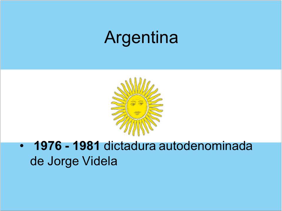1976 - 1981 dictadura autodenominada de Jorge Videla Argentina