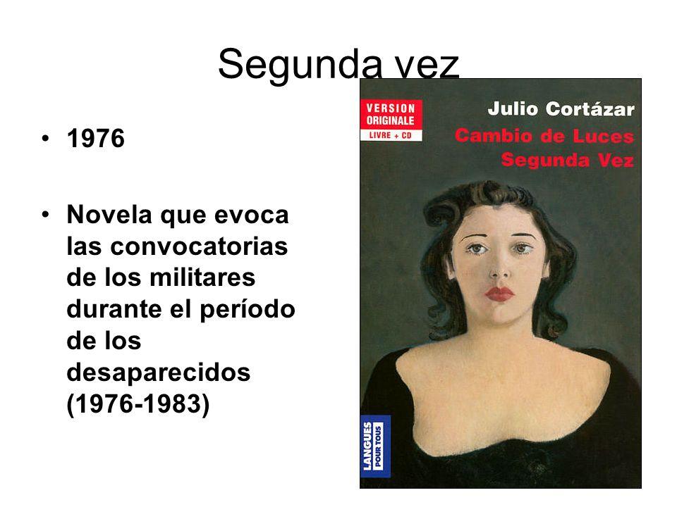 Segunda vez 1976 Novela que evoca las convocatorias de los militares durante el período de los desaparecidos (1976-1983)