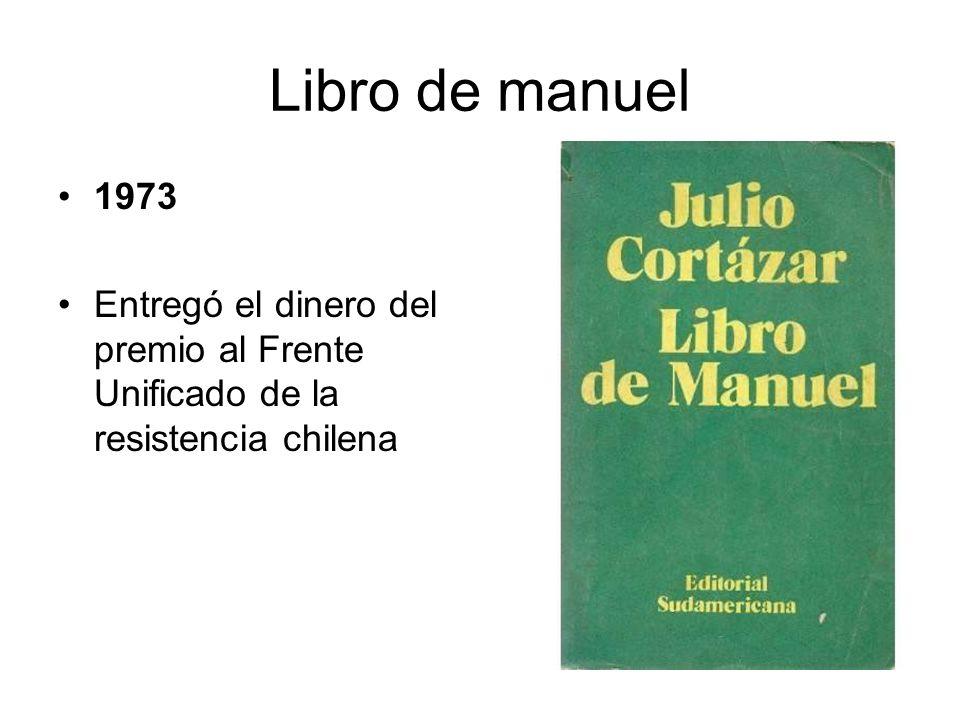 Libro de manuel 1973 Entregó el dinero del premio al Frente Unificado de la resistencia chilena