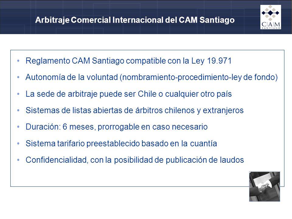Arbitraje Comercial Internacional del CAM Santiago Reglamento CAM Santiago compatible con la Ley 19.971 Autonomía de la voluntad (nombramiento-procedi