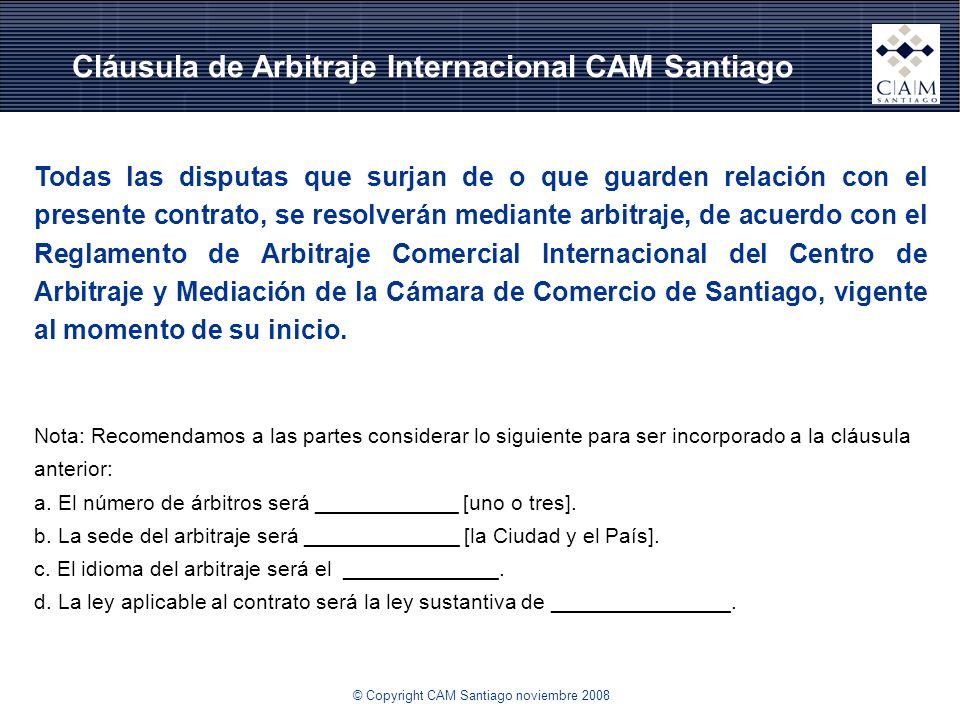 Cláusula de Arbitraje Internacional CAM Santiago Todas las disputas que surjan de o que guarden relación con el presente contrato, se resolverán media