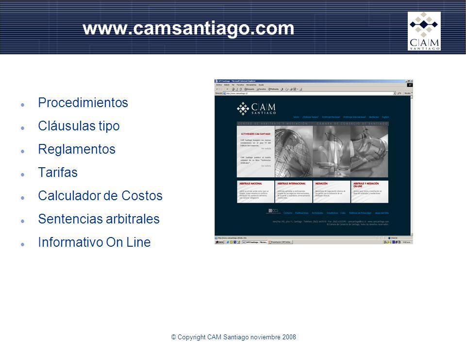 www.camsantiago.com Procedimientos Cláusulas tipo Reglamentos Tarifas Calculador de Costos Sentencias arbitrales Informativo On Line © Copyright CAM S