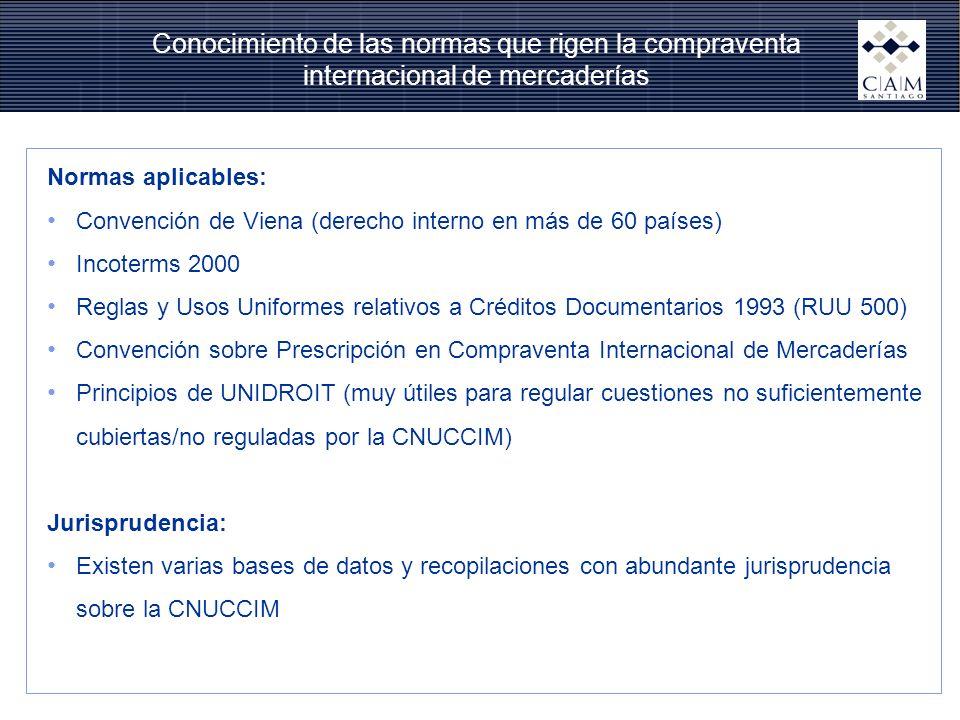 Conocimiento de las normas que rigen la compraventa internacional de mercaderías Principios de interpretación: CNUCCIM Art.