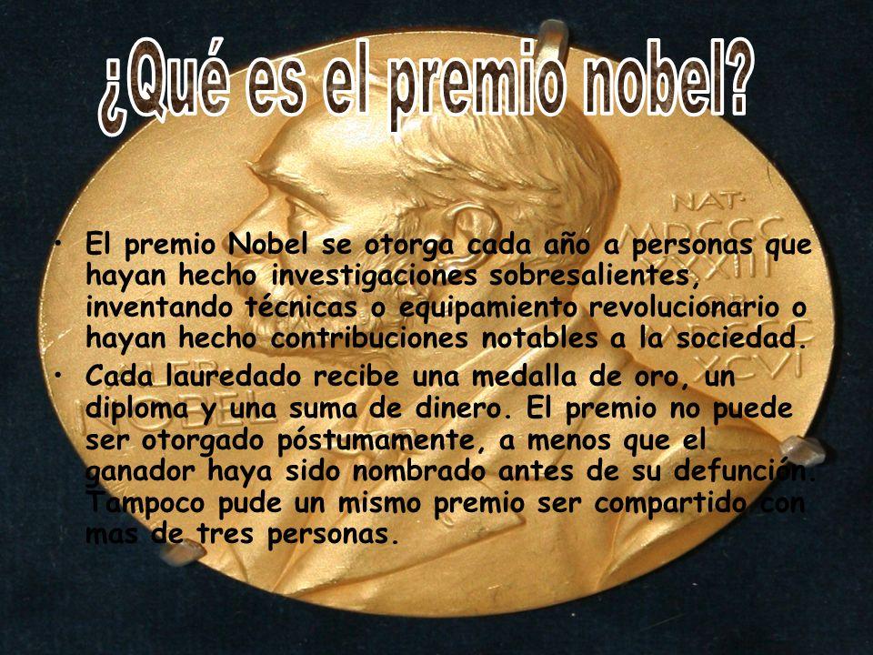 El premio Nobel se otorga cada año a personas que hayan hecho investigaciones sobresalientes, inventando técnicas o equipamiento revolucionario o hayan hecho contribuciones notables a la sociedad.