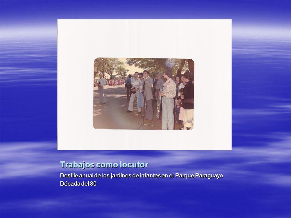 Trabajos como locutor Desfile anual de los jardines de infantes en el Parque Paraguayo Década del 80