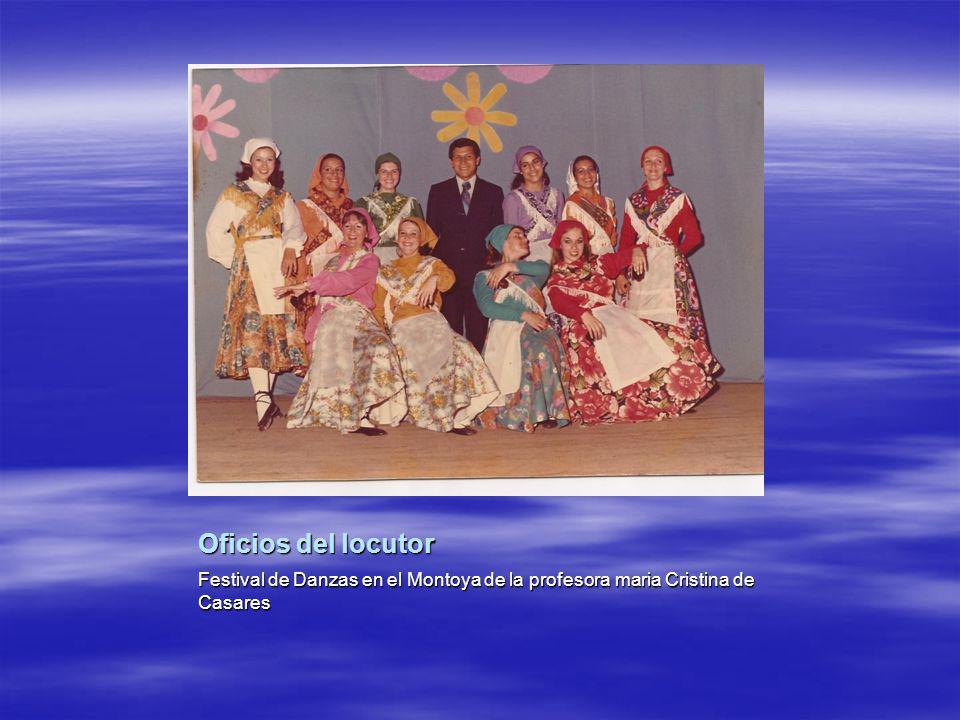 Oficios del locutor Festival de Danzas en el Montoya de la profesora maria Cristina de Casares