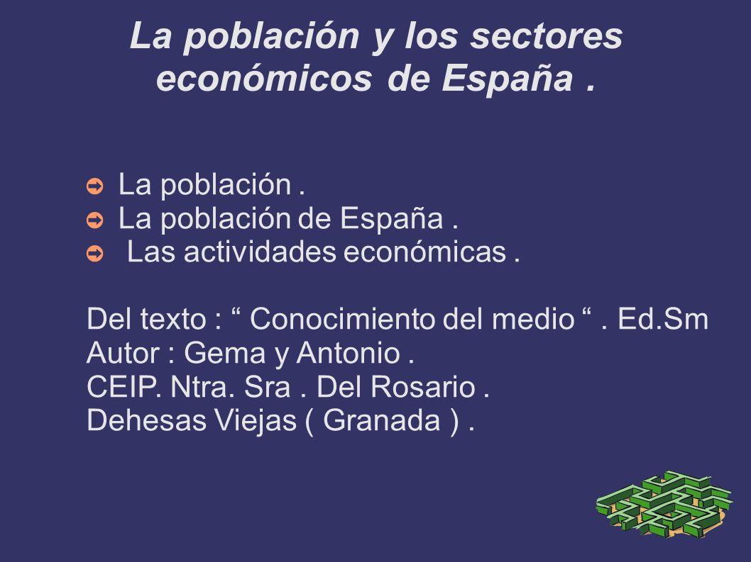 La población y los sectores económicos de España. La población. La población de España. Las actividades económicas. Del texto : Conocimiento del medio