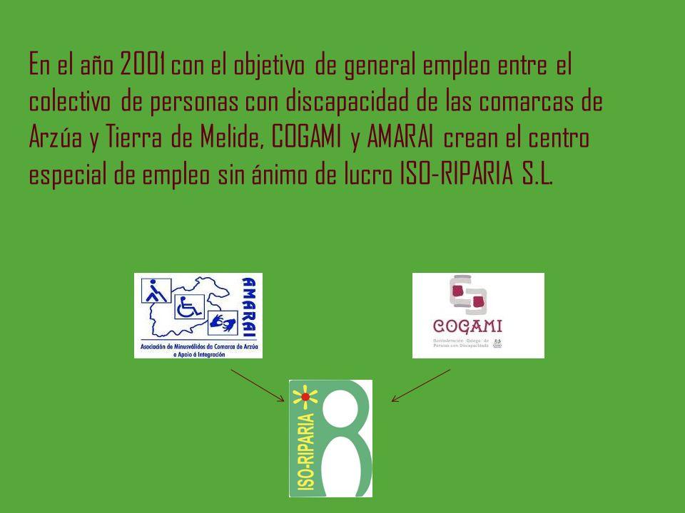 En el año 2001 con el objetivo de general empleo entre el colectivo de personas con discapacidad de las comarcas de Arzúa y Tierra de Melide, COGAMI y