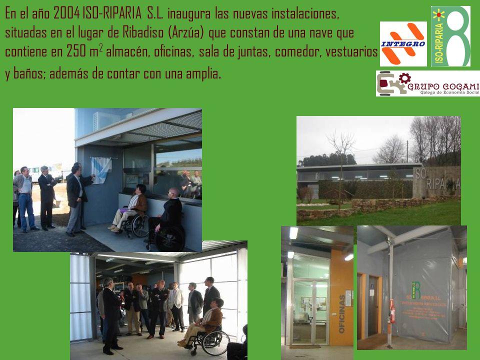 En el año 2004 ISO-RIPARIA S.L. inaugura las nuevas instalaciones, situadas en el lugar de Ribadiso (Arzúa) que constan de una nave que contiene en 25