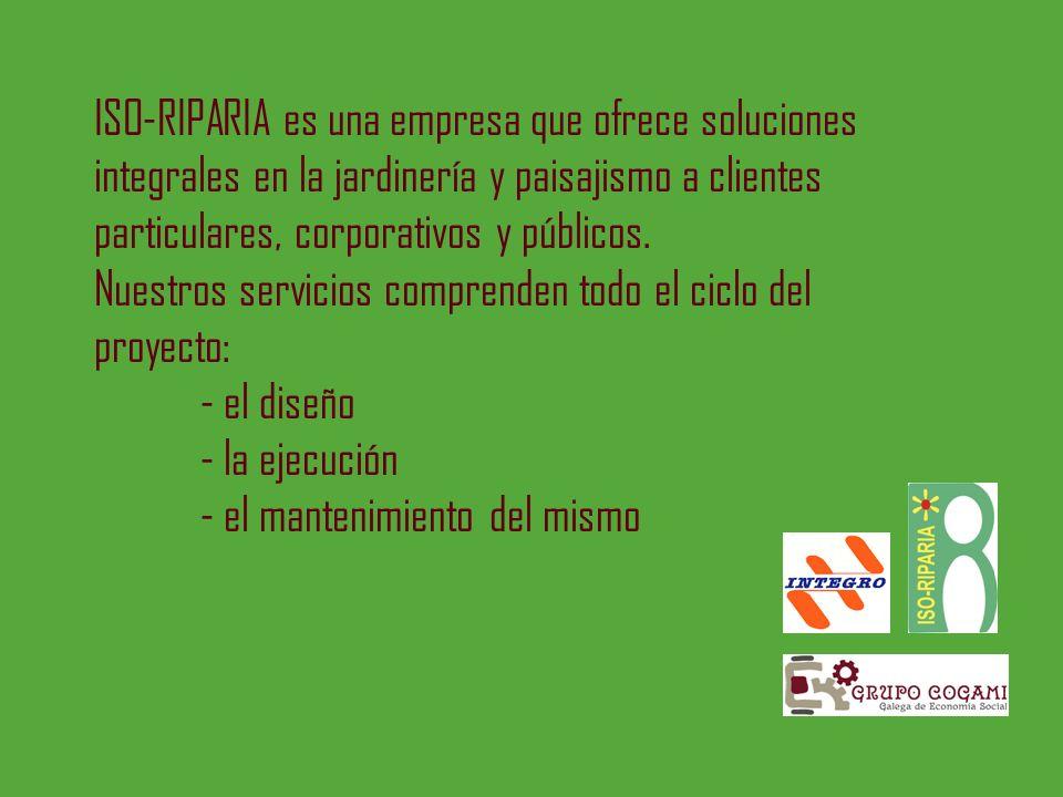 ISO-RIPARIA es una empresa que ofrece soluciones integrales en la jardinería y paisajismo a clientes particulares, corporativos y públicos. Nuestros s