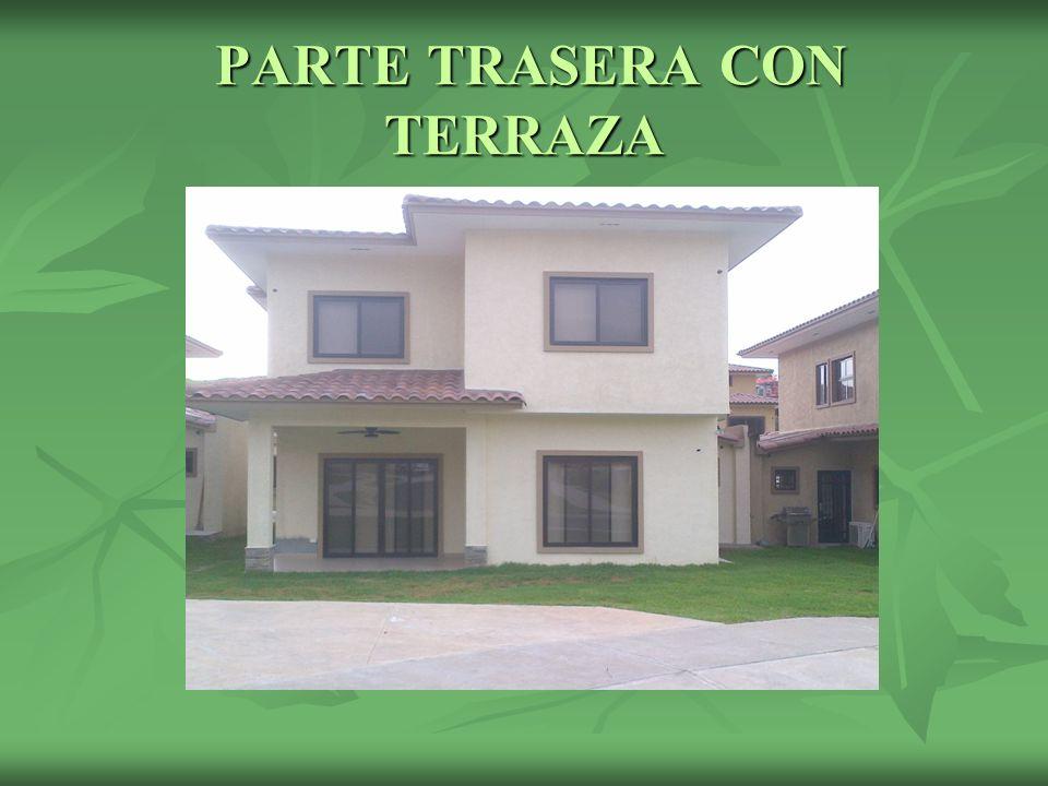 PARTE TRASERA CON TERRAZA PARTE TRASERA CON TERRAZA