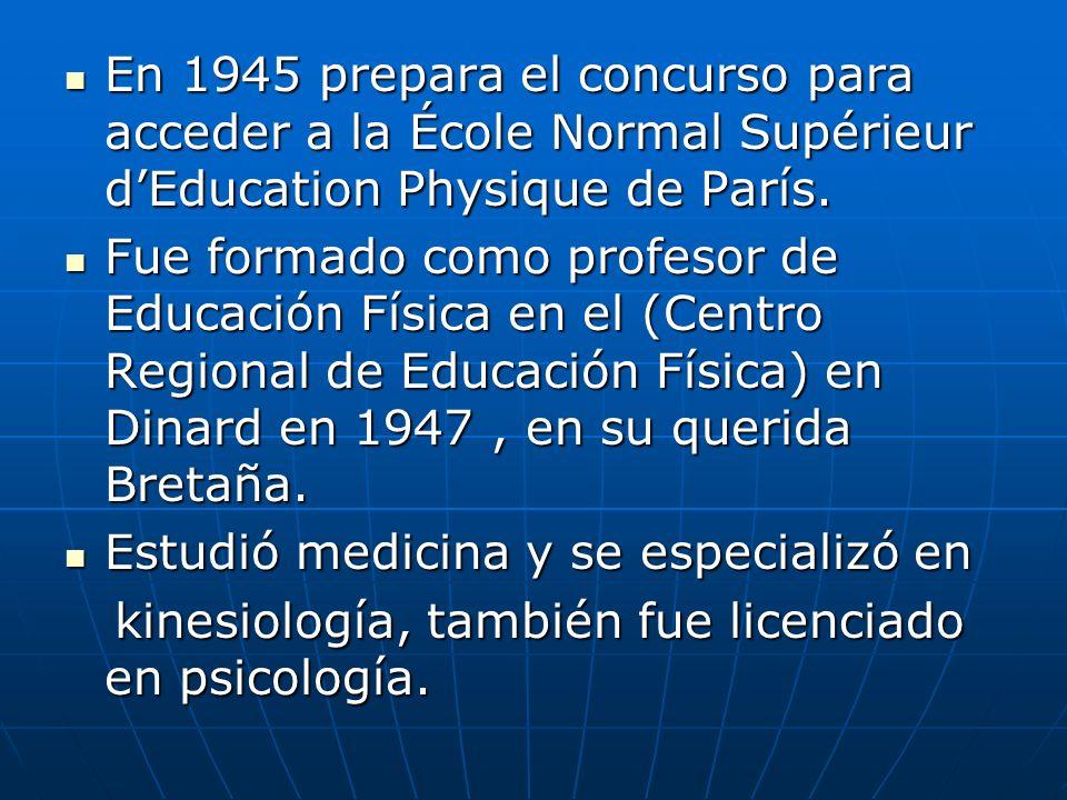 En 1945 prepara el concurso para acceder a la École Normal Supérieur dEducation Physique de París. En 1945 prepara el concurso para acceder a la École