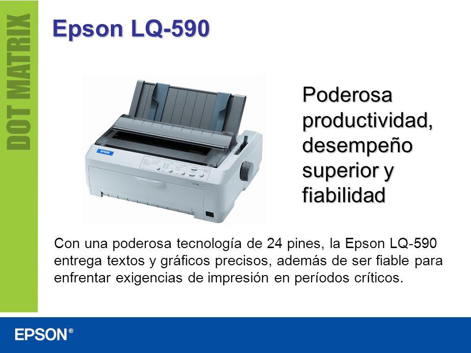 Poderosa productividad, desempeño superior y fiabilidad Con una poderosa tecnología de 24 pines, la Epson LQ-590 entrega textos y gráficos precisos, a