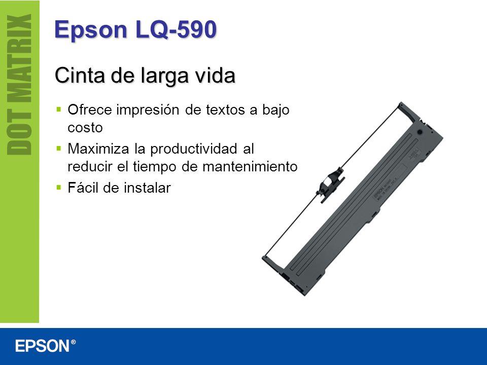 Epson LQ-590 Cinta de larga vida Ofrece impresión de textos a bajo costo Maximiza la productividad al reducir el tiempo de mantenimiento Fácil de inst