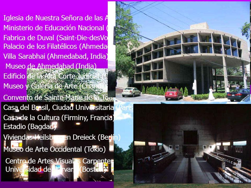 Ministerio de Educación Nacional (Río de Janeiro) Fabrica de Duval (Saint-Die-desVoges, Francia) Iglesia de Nuestra Señora de las Alturas (Ronchamp, F