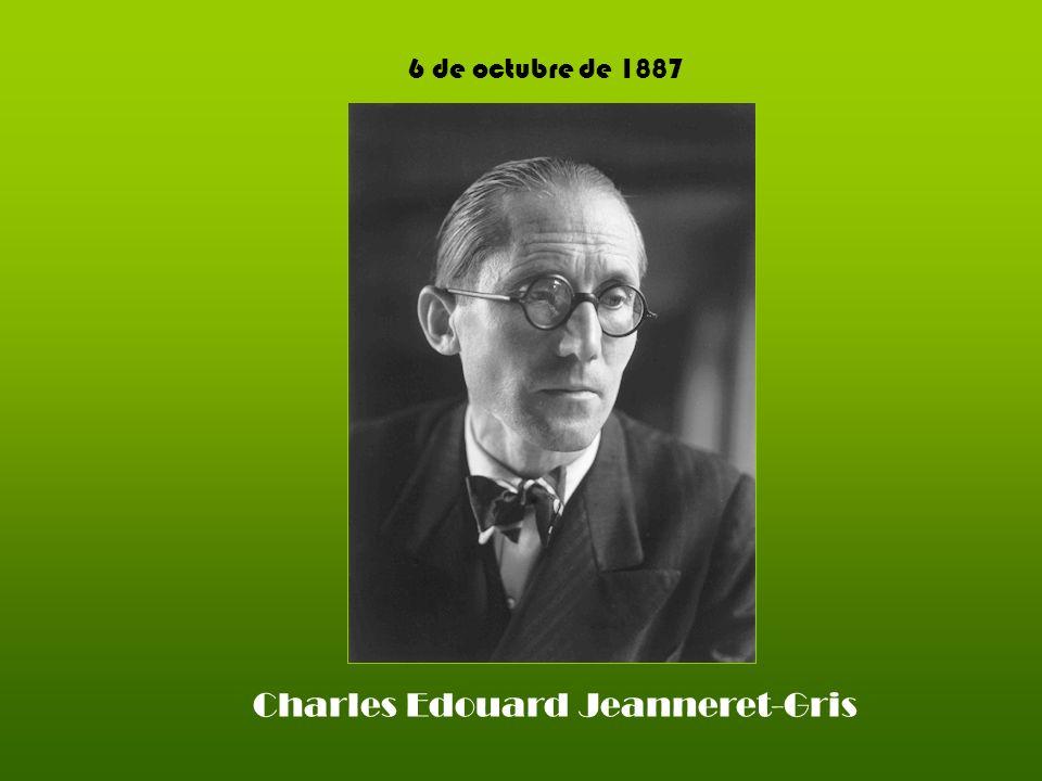 6 de octubre de 1887 Charles Edouard Jeanneret-Gris